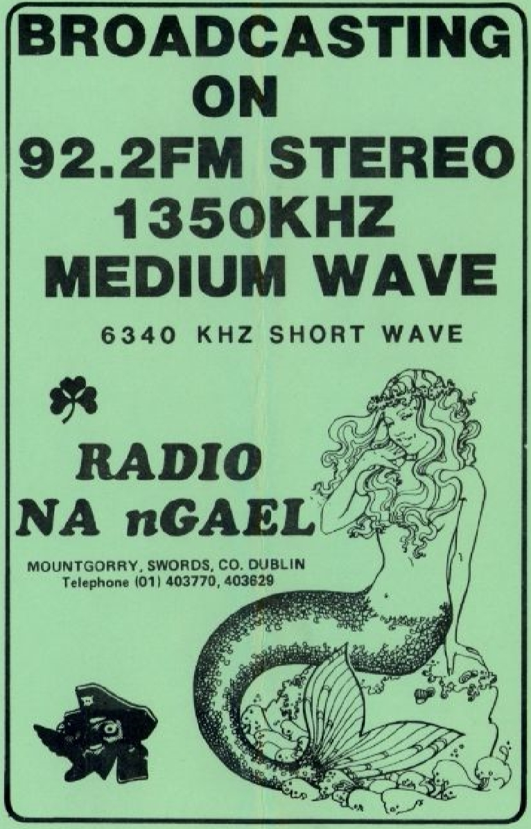 Located in Montgorry in Swords, north Co Dublin, Radio na nGael promised only Irish music and regular Irish language broadcasts. It first appeared on February 2nd 1984 on 92.2MHz using a 10 watt transmitter. It also broadcast with a 200 watt transmitter on 1350kHz (222m) and - unusually - full-time on SW using a 500 watt transmitter.