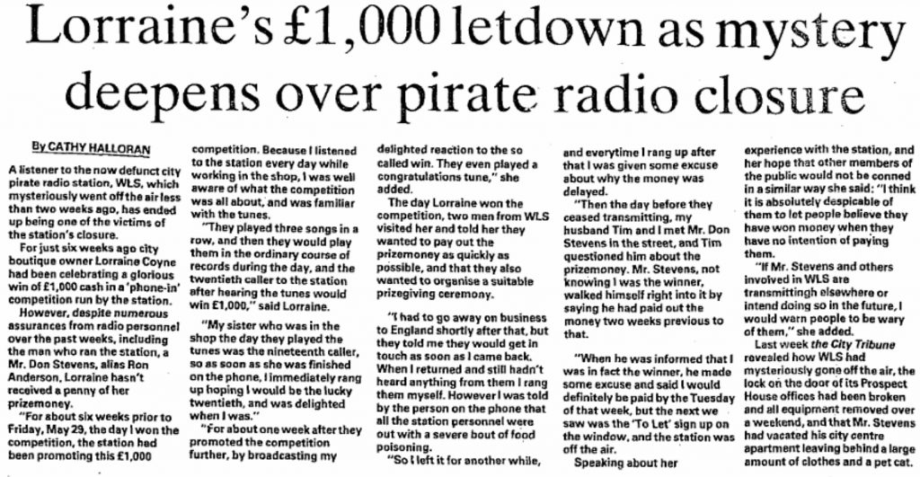 Lorraine's £1,000 letdown as mystery deepens over pirate radio closure was a headline from The City Tribune dated July 10th 1987