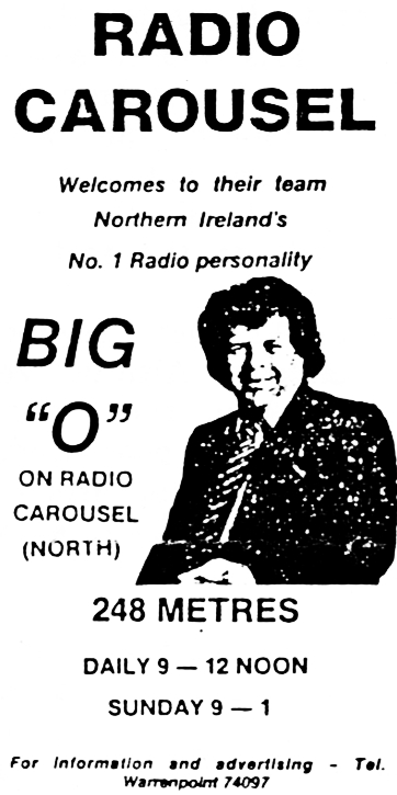 Radio Carousel Northern Ireland was a satellite sister station of Radio Carousel in Dundalk. It opened in 1982 on 212m and was located in Jonesboro, Co Louth. The signal covered around ¾ of the province. It lasted until early in 1988.