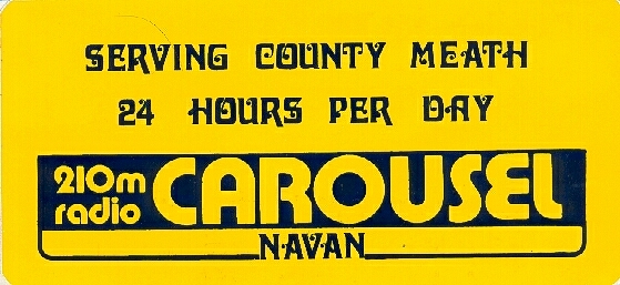 On October 22nd 1981 Radio Carousel Navan was launched as part of the Radio Carousel Network. It served as an independent, satellite station from the head station which was based in Dundalk, Co Louth and had launched in May 1978.