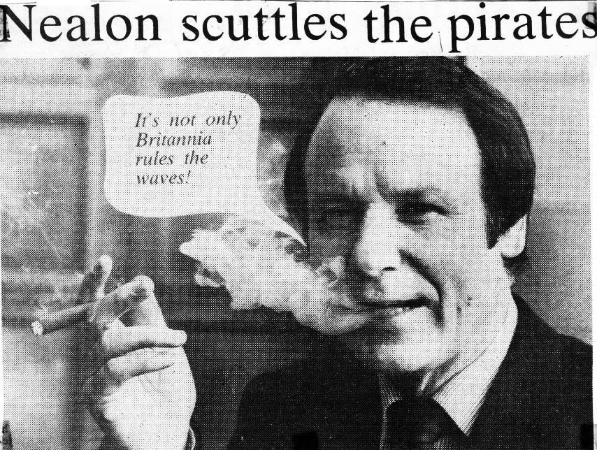 Nealon scuttles the pirates - 1983 raids on Radio Nova and Sunshine Radio