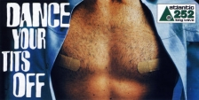 "Atlantic 252 are about to launch a new £1m promotional campaign aimed at their 15-24 year old target audience. Entitled ""Dance Your Tits Off"", the campaign will feature naked male model torsos with plasters over their nipples in an attempt to encourage more interest from dance music followers.  Atlantic 252 broadcast to Ireland and the UK on the long wave band."