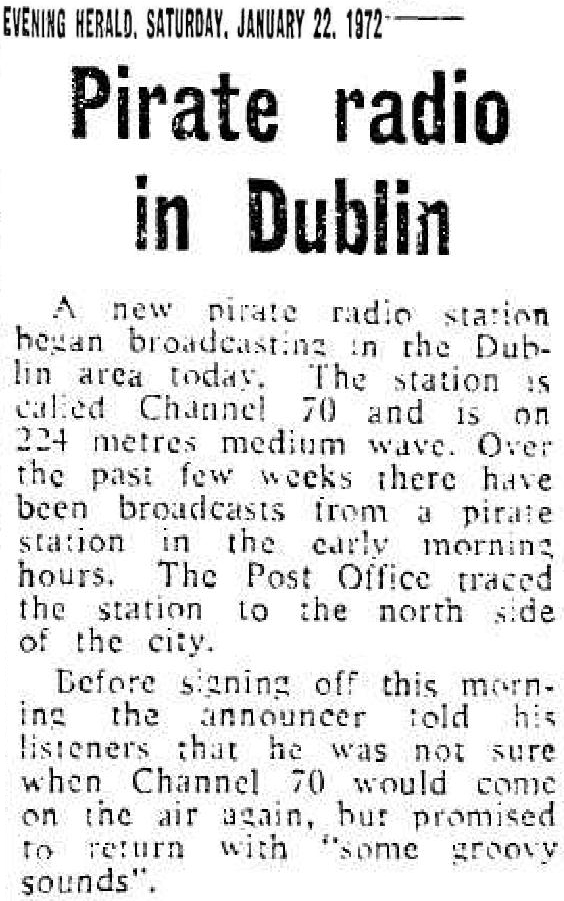 Pirate radio in Dublin was a headline from The Evening Herald dated January 22nd 1972