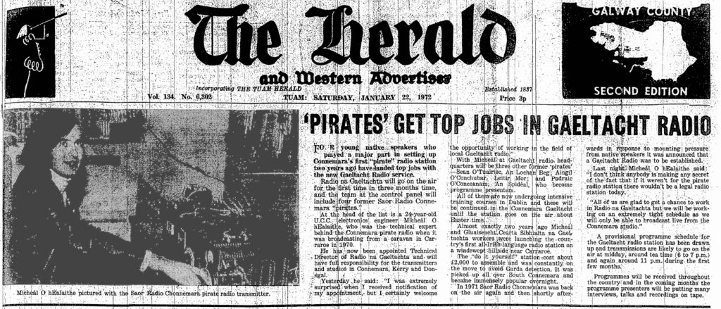 Pirates get top jobs in Gaeltacht radio was a headline from The Tuam Herald dated January 22nd 1972