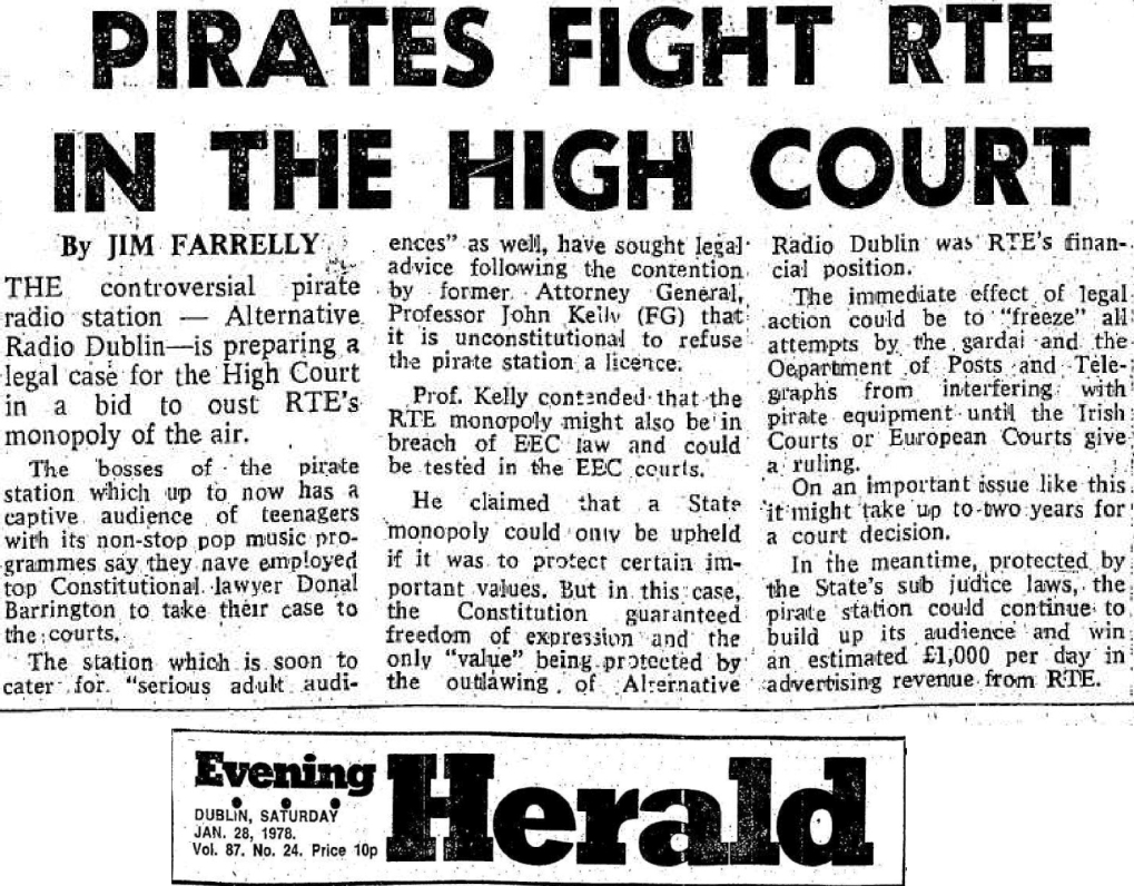Pirates fight RTÉ in the High Court was a newspaper headline from The Evening Herald dated January 28th 1978