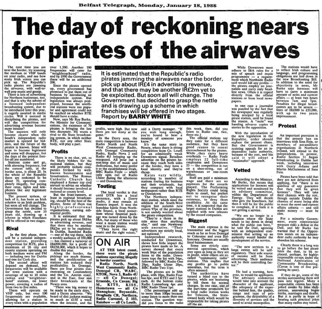 The day of reckoning nears for pirates of the airwaves was a newspaper headline from The Belfast Telegraph dated January 18th 1988
