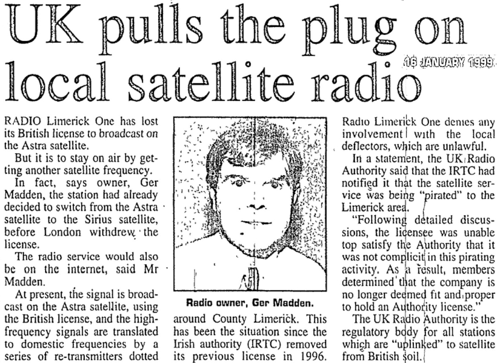 UK pulls the plug on local satellite radio is a headline from The Limerick Leader from January 16th 1999.