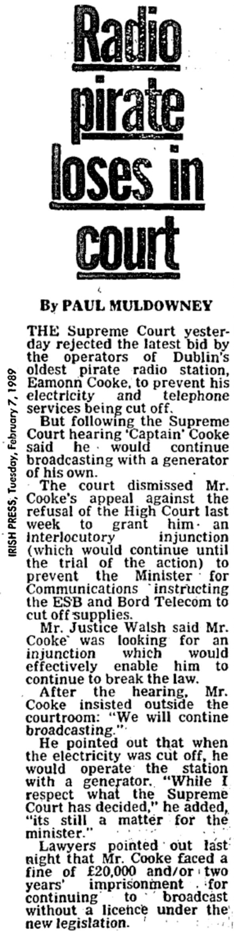 Radio pirate loses in court was a headline from The Irish Press dated February 7th 1989.