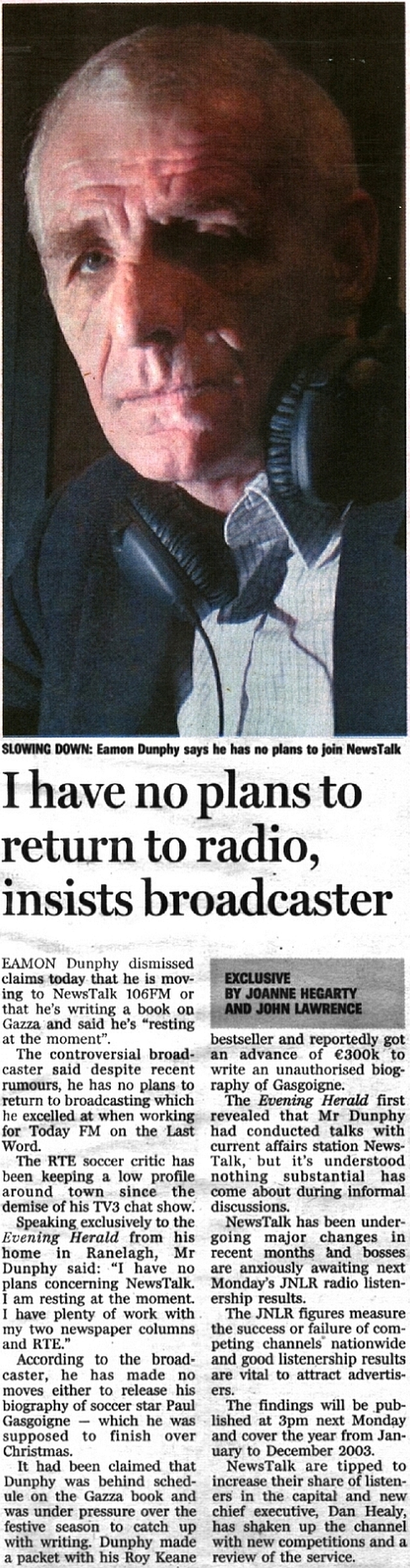 I have no plans to return to radio