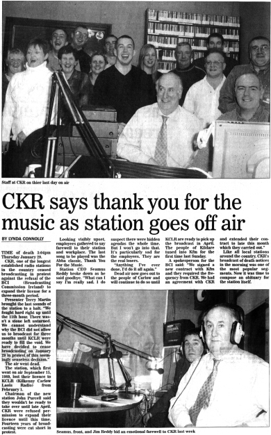 CKR, one of the longest established radio stations in the country ceased broadcasting in protest against the refusal of the BCI (Broadcasting Commission Ireland) to expand their licence for a three-month period.
