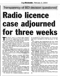 The full story of North West Radio's grounds for appealing the BCI decision not to renew their radio licence will not be heard until the end of this month. Tuesday, February 24 has been set as the date for NWR's judicial review to reconvene after it became apparent that the case would last longer than the two days allocated for it in Kings Inn, Dublin.
