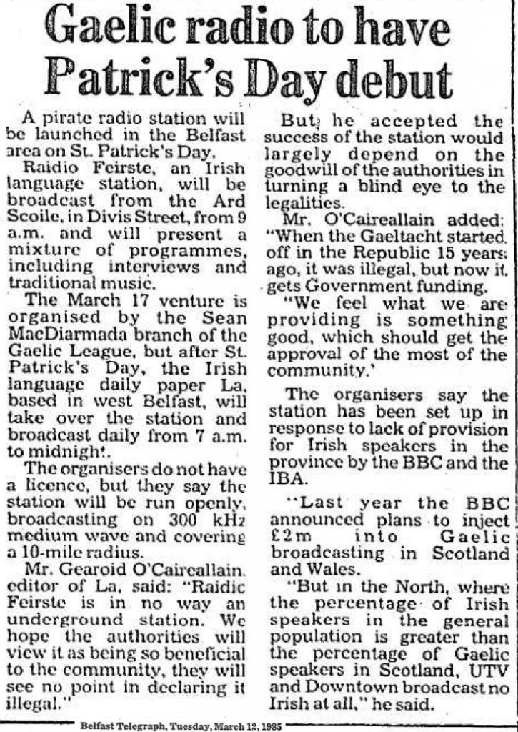 Gaelic radio to have Patrick's Day debut was a newspaper headline from The Belfast Telegraph dated March 12th 1985