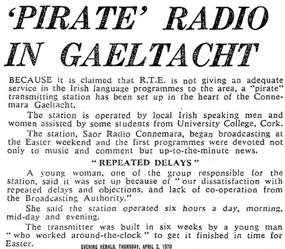 Pirate' radio in Gaeltacht was a headline from The Evening Herald dated April 2nd 1970