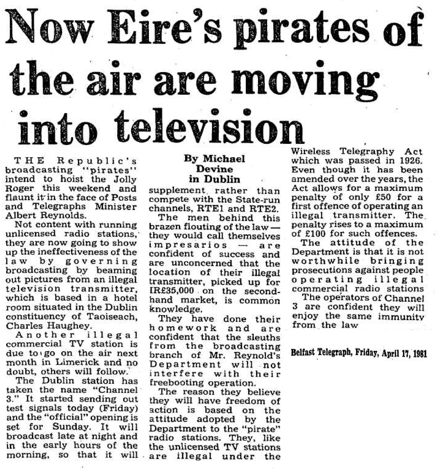 Now Eire's pirates of the air are moving into television was a newspaper headline from the Belfast Telegraph dated April 17th 1981
