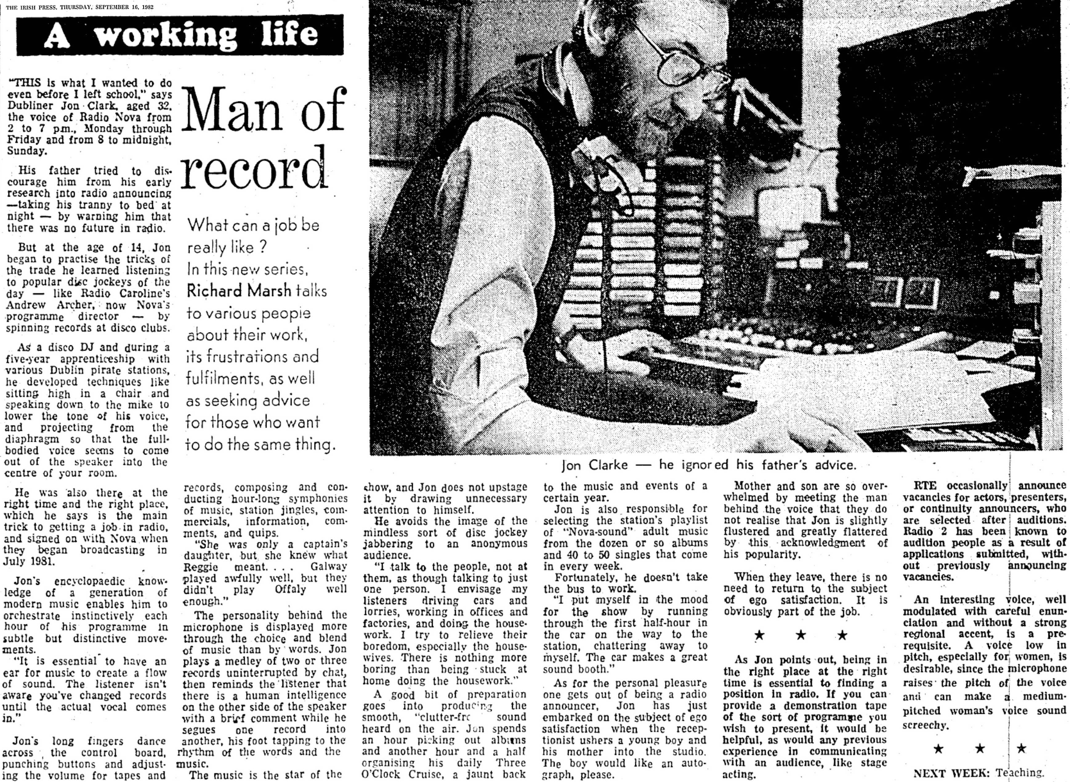 In a feature in The Irish Press (featured), Radio Nova's afternoon presenter John Clarke reveals that he talks to himself in his car as he drives to work. Nothing sinister, he is just going through his links for that day.