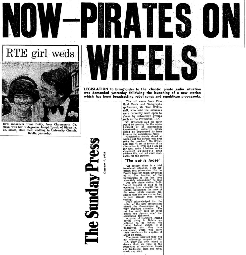 Now - pirates on wheels was a newspaper headline from The Sunday Press dated October 1st 1978. Article about Radio United Ireland