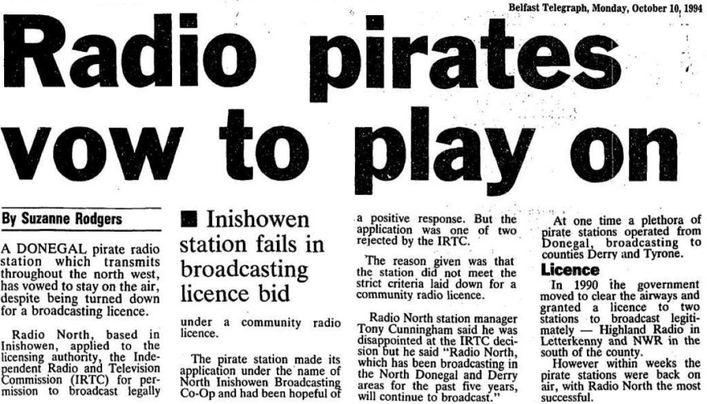 Radio pirates vow to play on was a headline from The Belfast Telegraph dated October 10th 1994