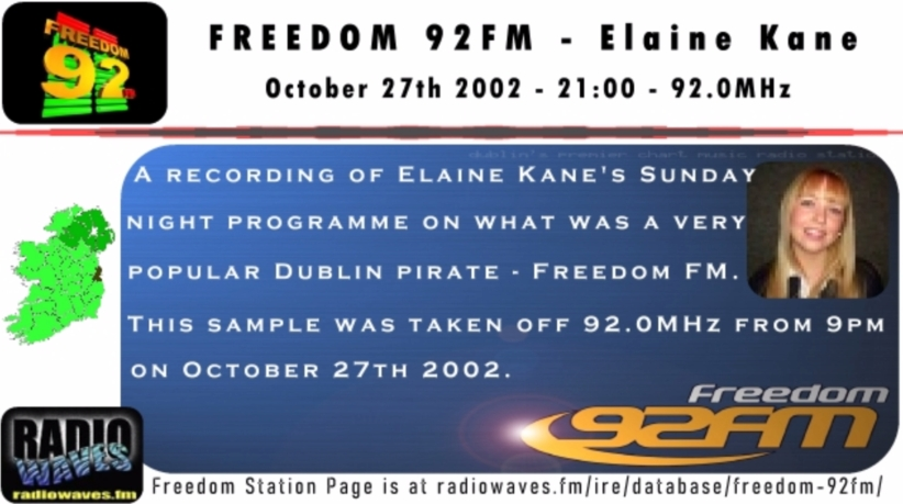 Elaine Kane's Sunday night show on the Dublin pirate Freedom FM. This recording is off 92.0MHz FM from 9pm on October 27th 2002.