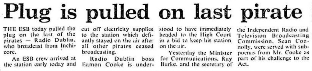 Radio Dublin continued broadcasting in 1989 in defiance of a new law threatening huge fines and possible imprisonment for anyone involved with a pirate broadcast. The authorities had also indicated that they would cut power supply and phone lines being used by any pirate who was on the air after December 31st 1988.  This recording is from Radio Dublin on the morning of January 19th 1989. It ends abruptly - reasons explained in that afternoon's newspapers.